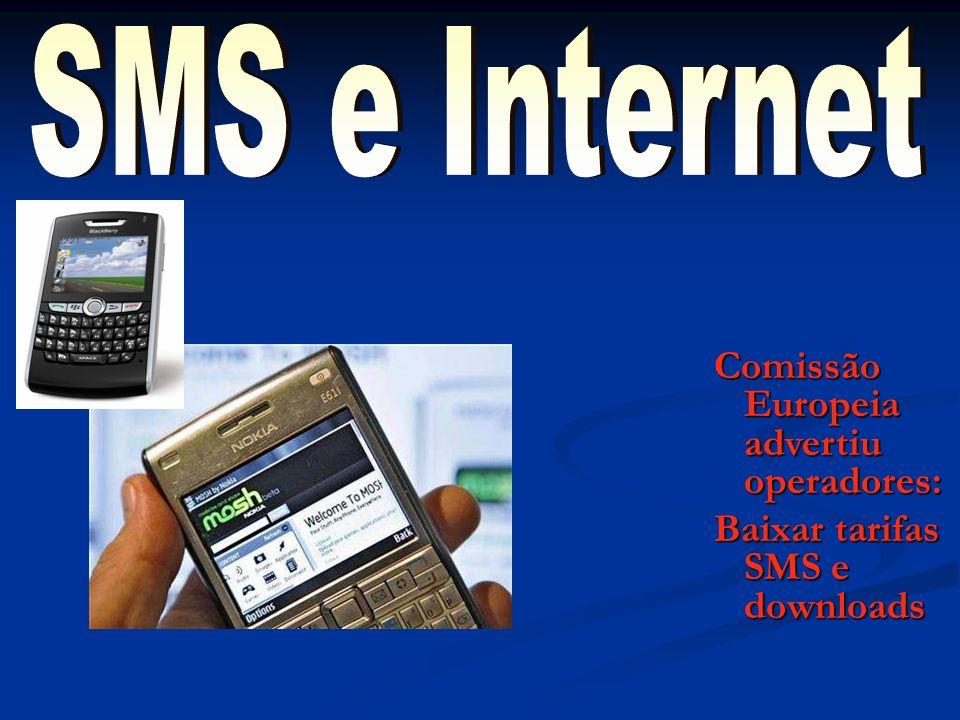 SMS e Internet Comissão Europeia advertiu operadores: