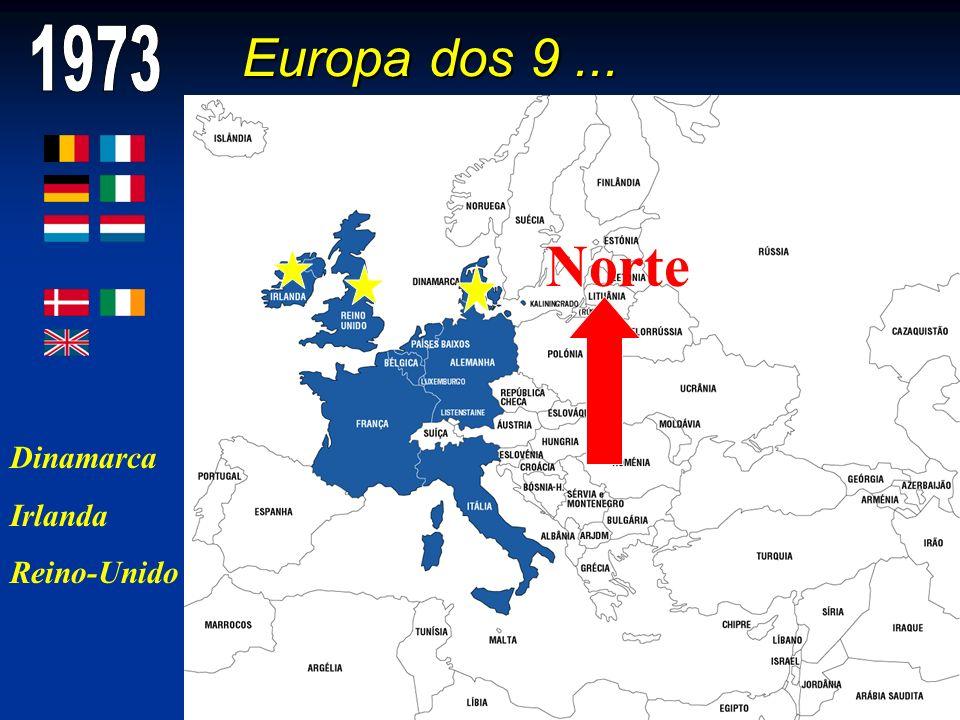 Norte Europa dos 9 ... 1973 Dinamarca Irlanda Reino-Unido