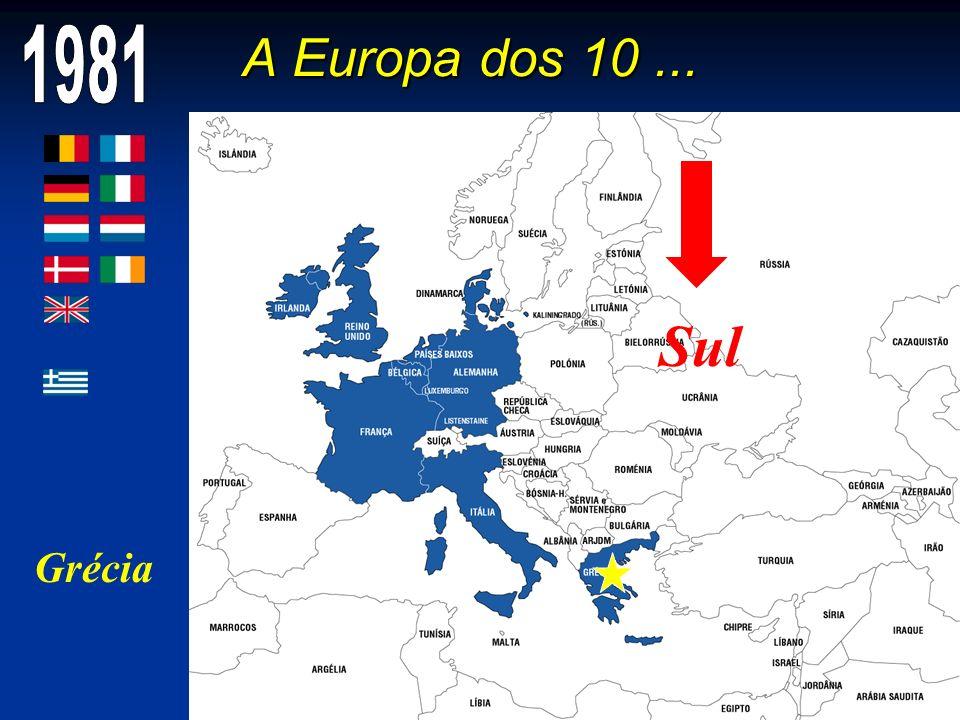 A Europa dos 10 ... 1981. Sul. O segundo alargamento (1981): a CEE dos 10.