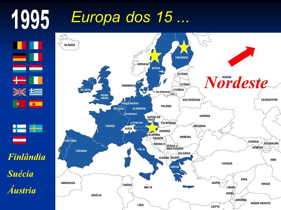 Nordeste Europa dos 15 ... 1995 Finlândia Suécia Áustria