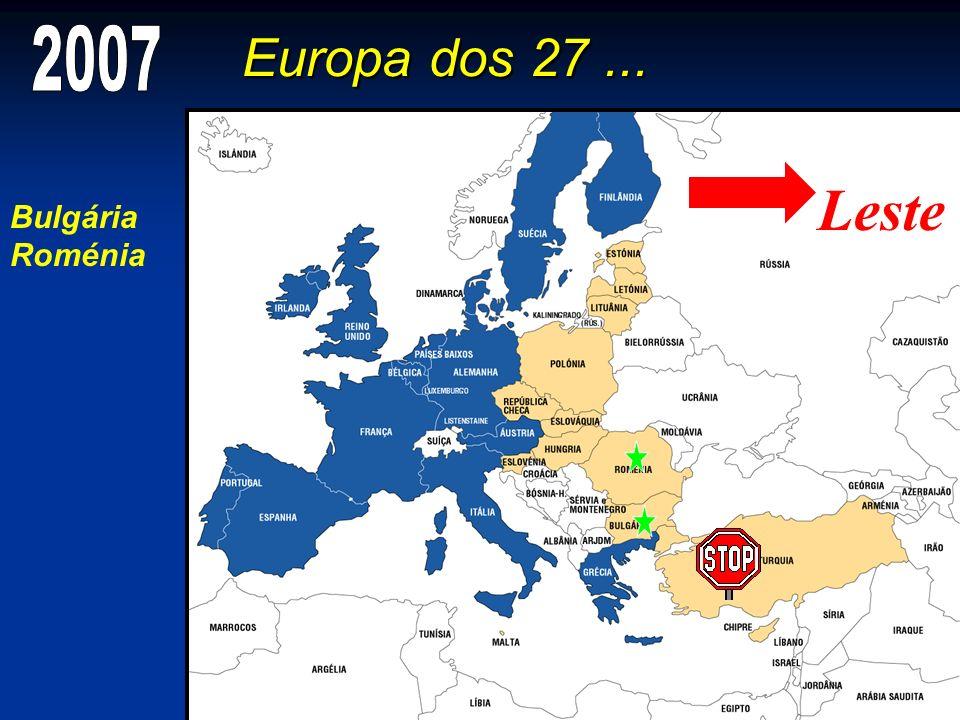 Leste Europa dos 27 ... 2007 Bulgária Roménia O Grande Alargamento