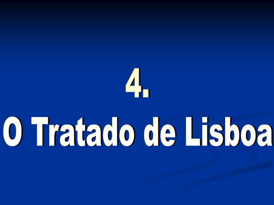 4. O Tratado de Lisboa Agradecimentos da praxe