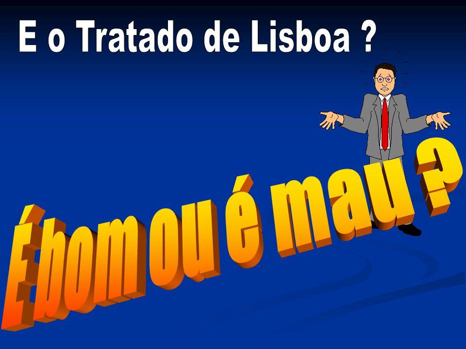 É bom ou é mau E o Tratado de Lisboa