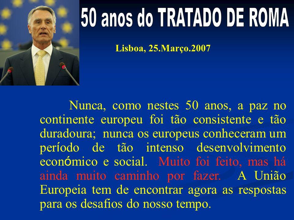 50 anos do TRATADO DE ROMA Lisboa, 25.Março.2007