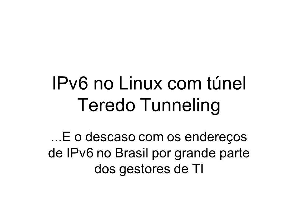 IPv6 no Linux com túnel Teredo Tunneling
