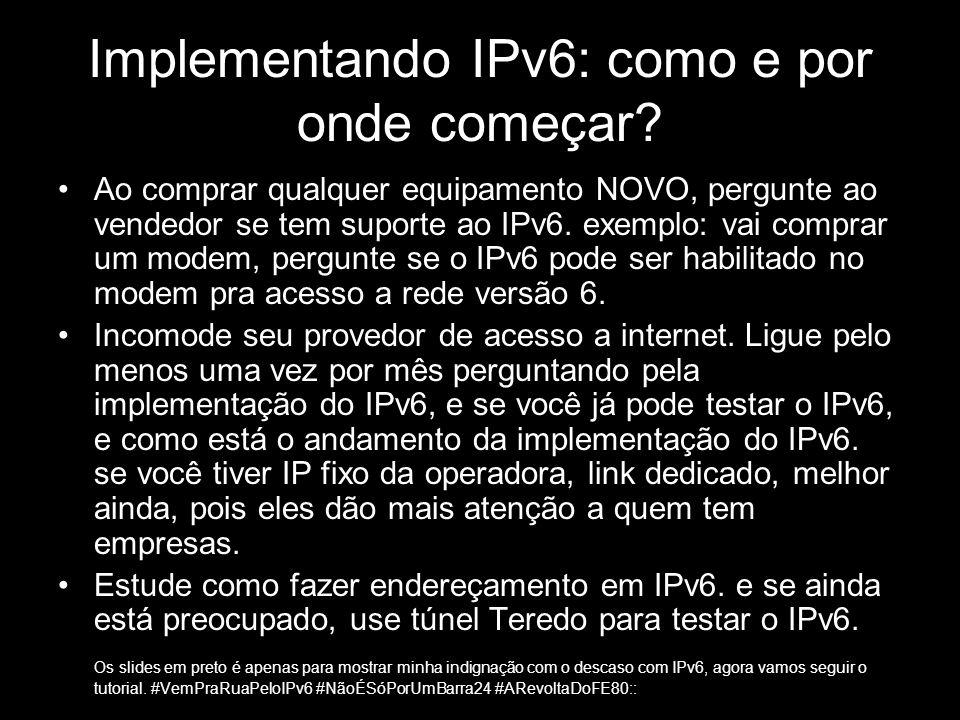 Implementando IPv6: como e por onde começar
