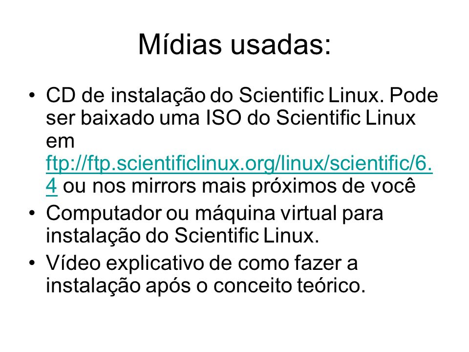 Mídias usadas:
