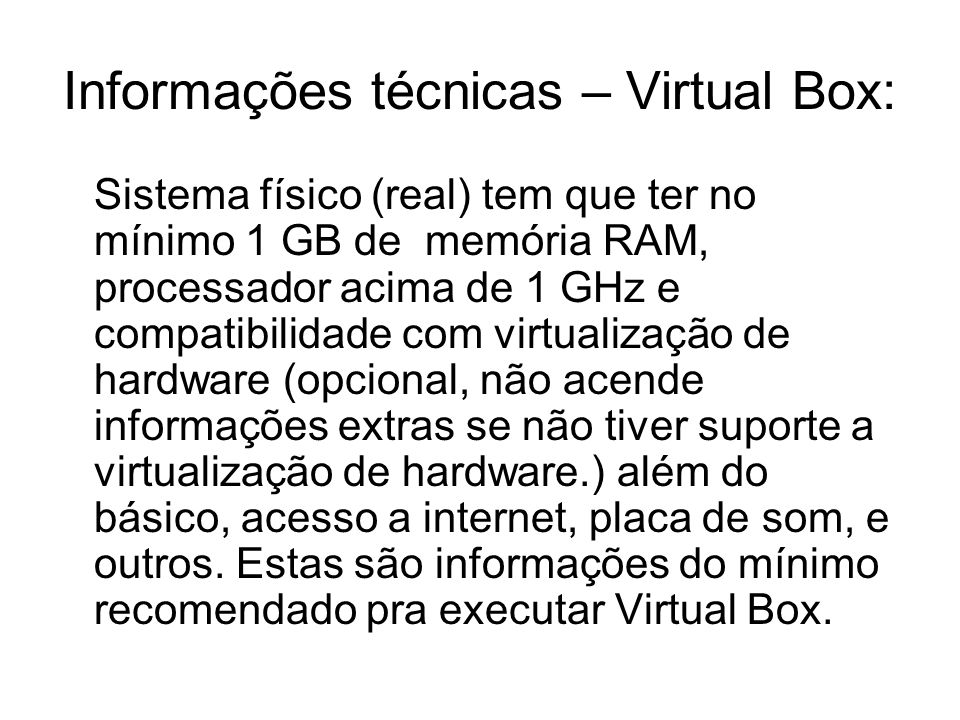 Informações técnicas – Virtual Box: