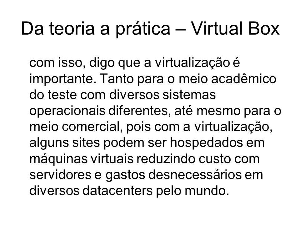 Da teoria a prática – Virtual Box