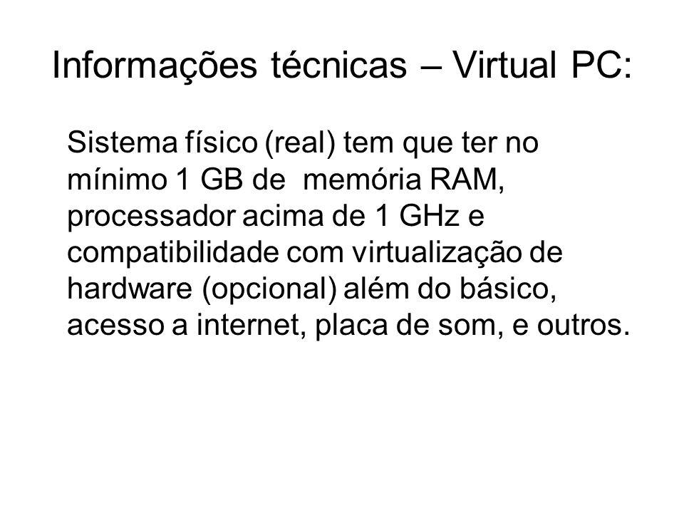Informações técnicas – Virtual PC: