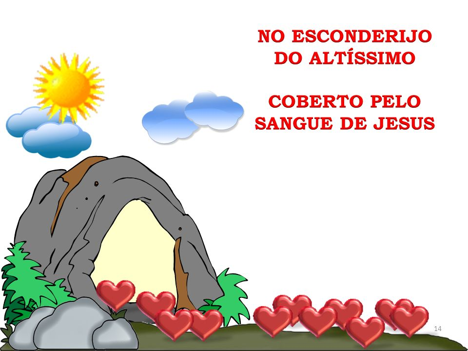 NO ESCONDERIJO DO ALTÍSSIMO COBERTO PELO SANGUE DE JESUS