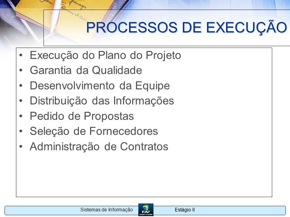 PROCESSOS DE EXECUÇÃO Execução do Plano do Projeto
