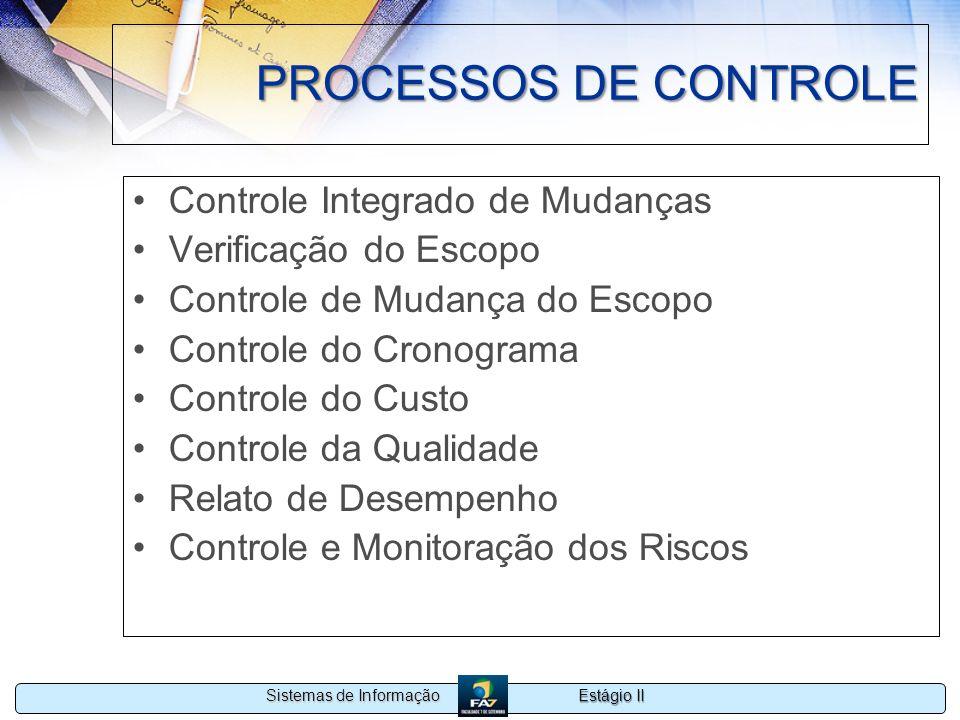 PROCESSOS DE CONTROLE Controle Integrado de Mudanças