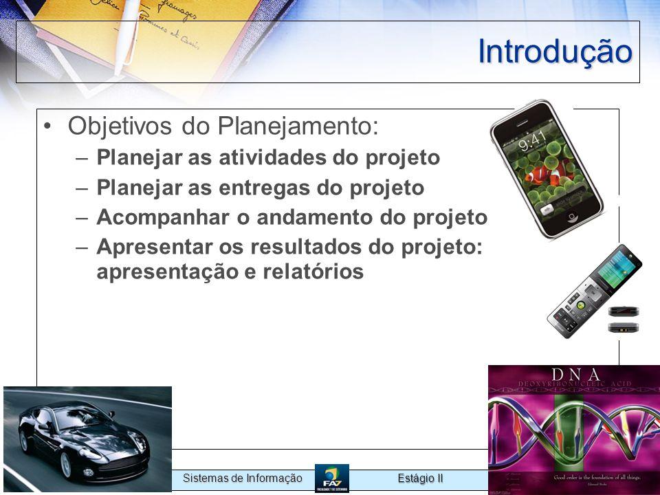 Introdução Objetivos do Planejamento: