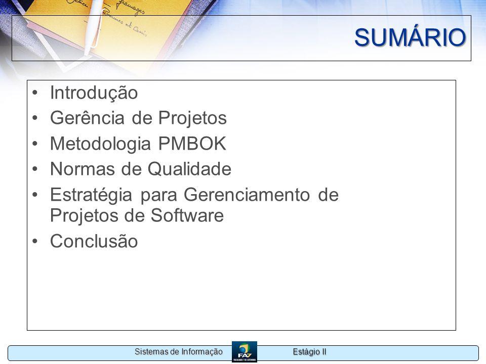 SUMÁRIO Introdução Gerência de Projetos Metodologia PMBOK