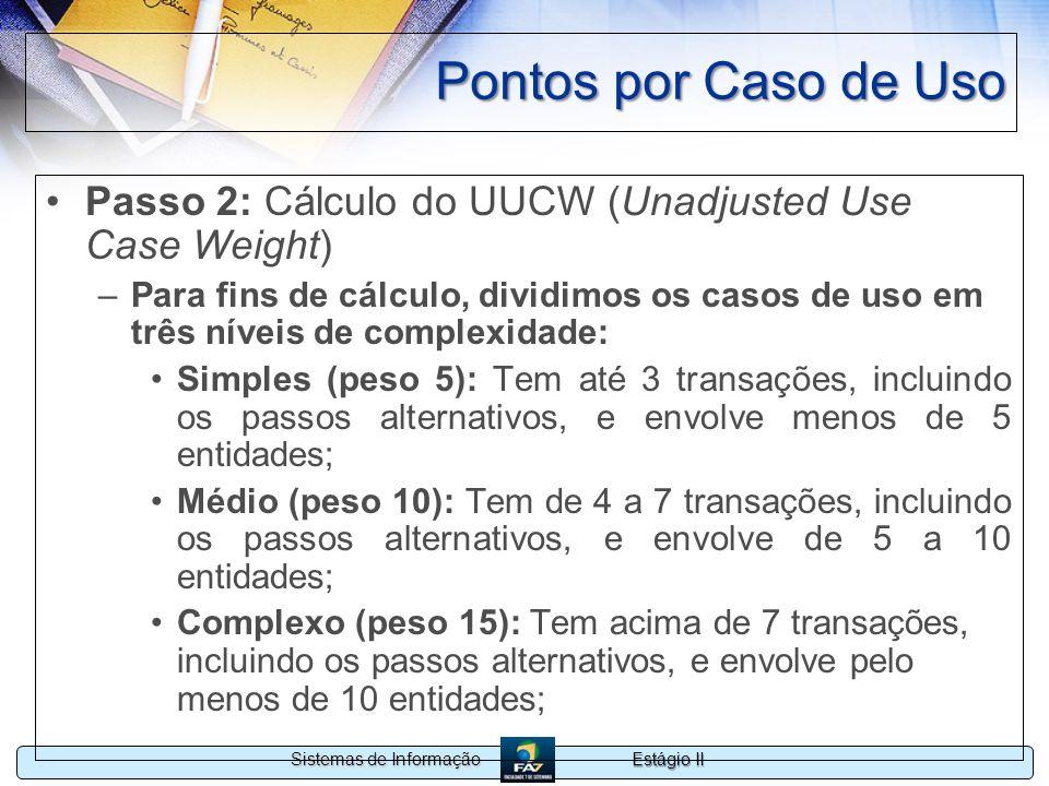 Pontos por Caso de UsoPasso 2: Cálculo do UUCW (Unadjusted Use Case Weight)