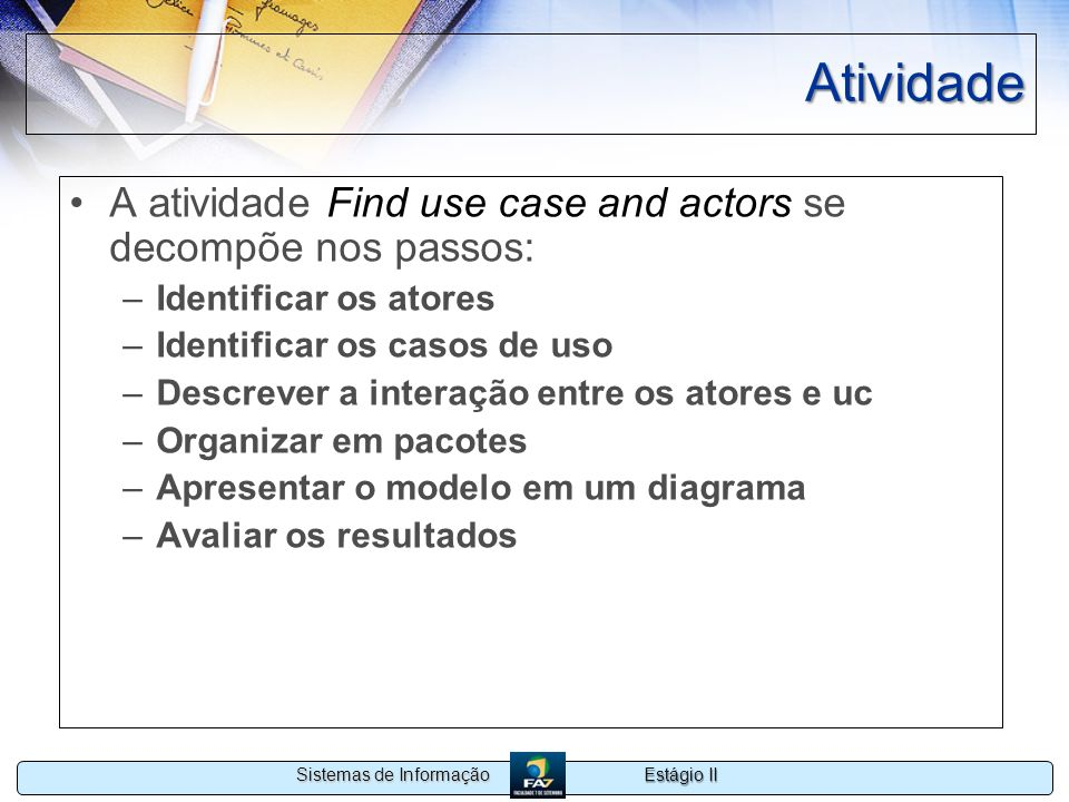 Atividade A atividade Find use case and actors se decompõe nos passos: