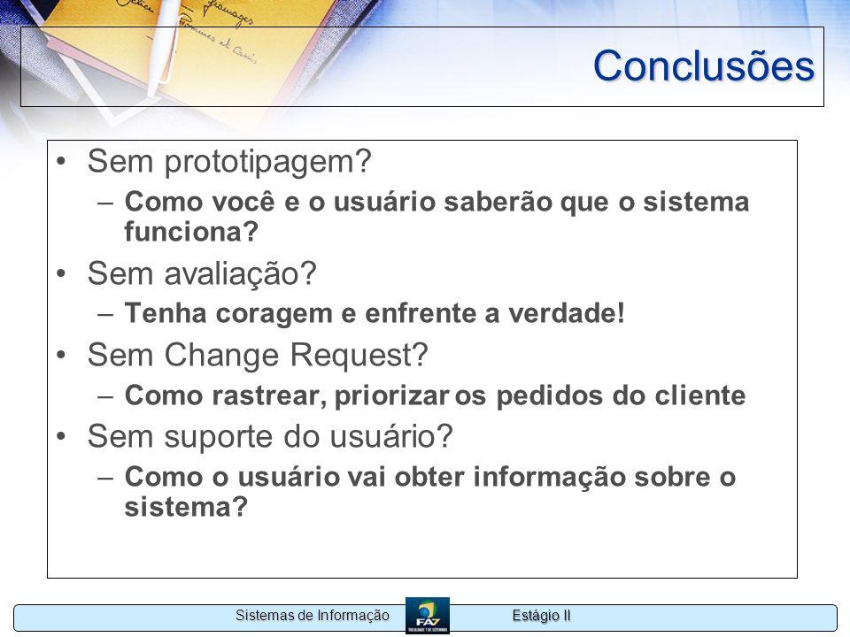 Conclusões Sem prototipagem Sem avaliação Sem Change Request