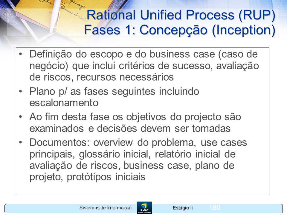 Rational Unified Process (RUP) Fases 1: Concepção (Inception)