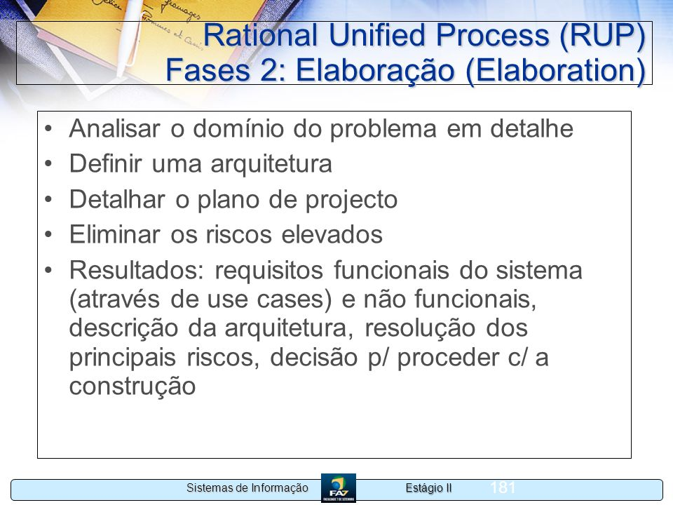 Rational Unified Process (RUP) Fases 2: Elaboração (Elaboration)