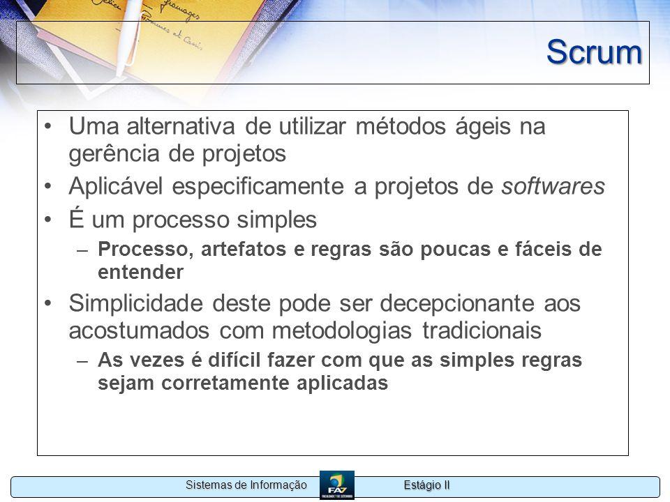 Scrum Uma alternativa de utilizar métodos ágeis na gerência de projetos. Aplicável especificamente a projetos de softwares.