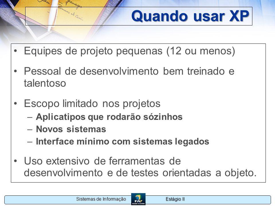 Quando usar XP Equipes de projeto pequenas (12 ou menos)
