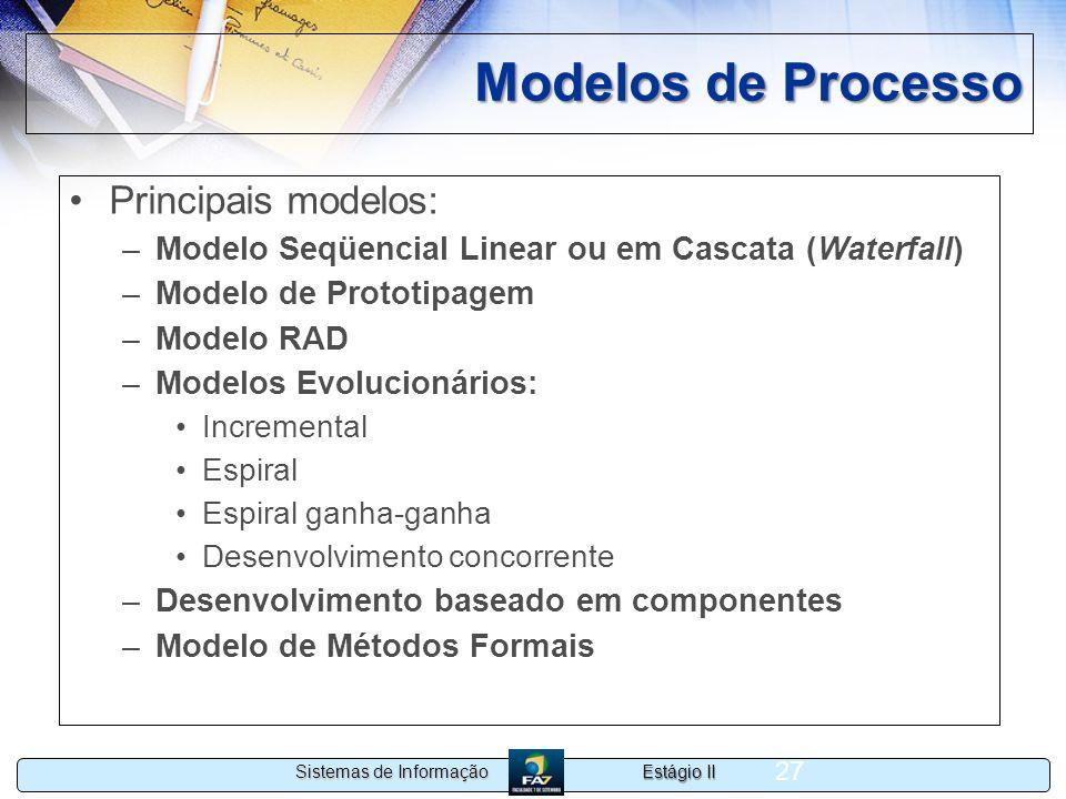 Modelos de Processo Principais modelos: