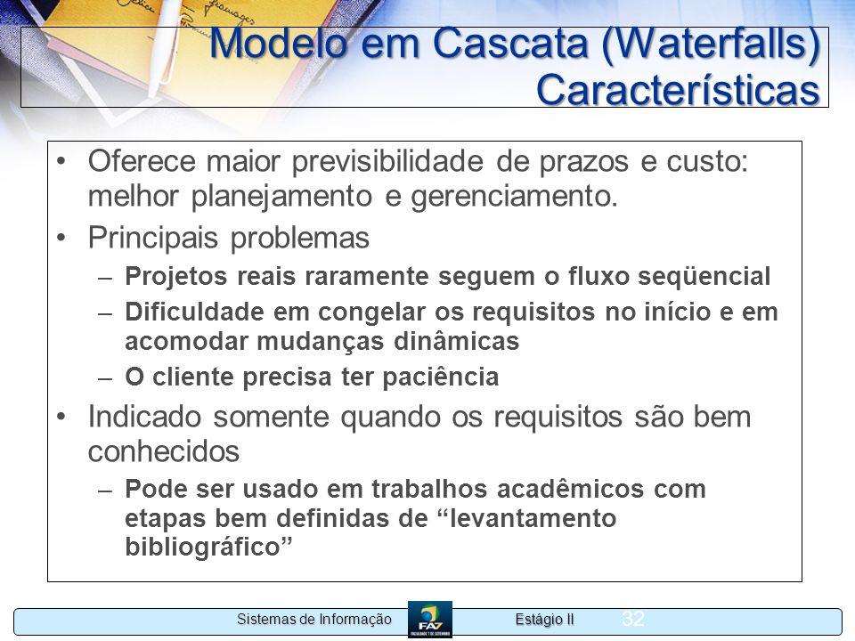 Modelo em Cascata (Waterfalls) Características