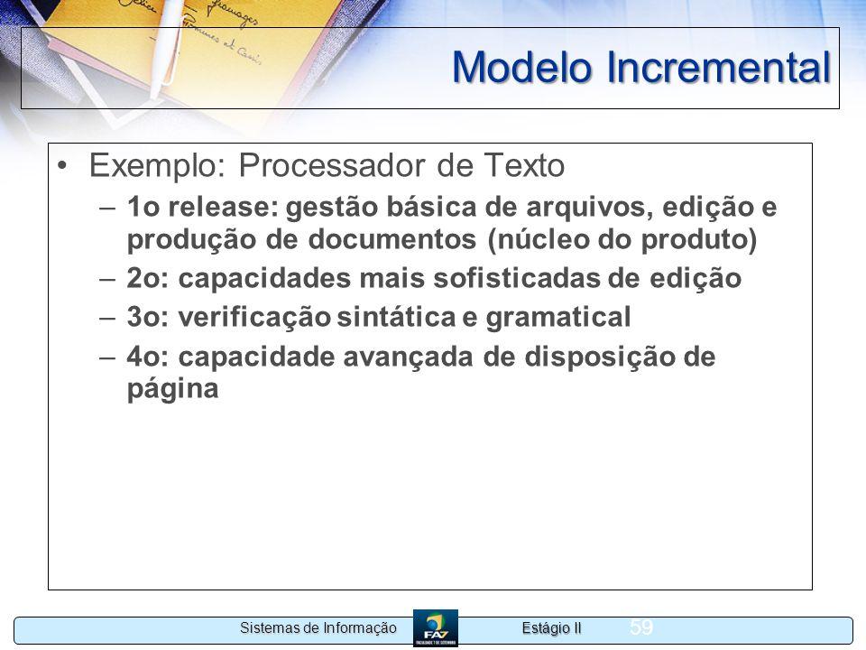 Modelo Incremental Exemplo: Processador de Texto