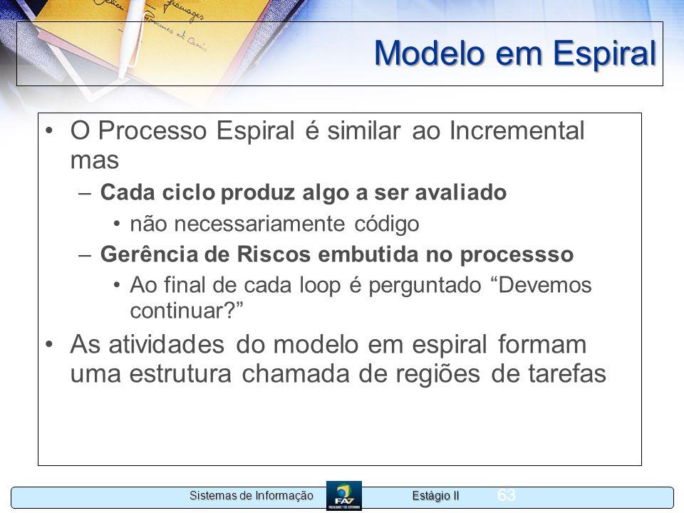 Modelo em Espiral O Processo Espiral é similar ao Incremental mas