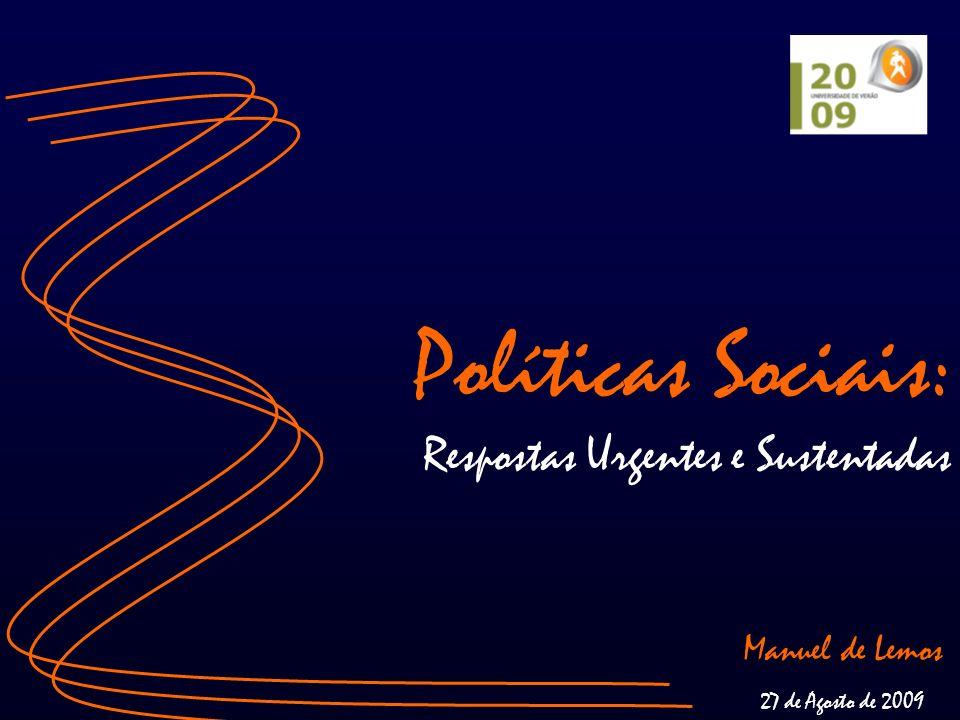 Políticas Sociais: Respostas Urgentes e Sustentadas