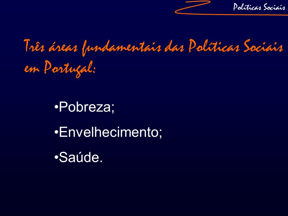 Três áreas fundamentais das Políticas Sociais em Portugal: