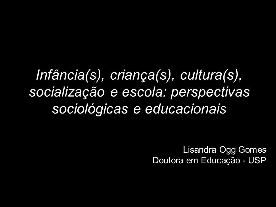 31/05/1331/05/13. Infância(s), criança(s), cultura(s), socialização e escola: perspectivas sociológicas e educacionais.