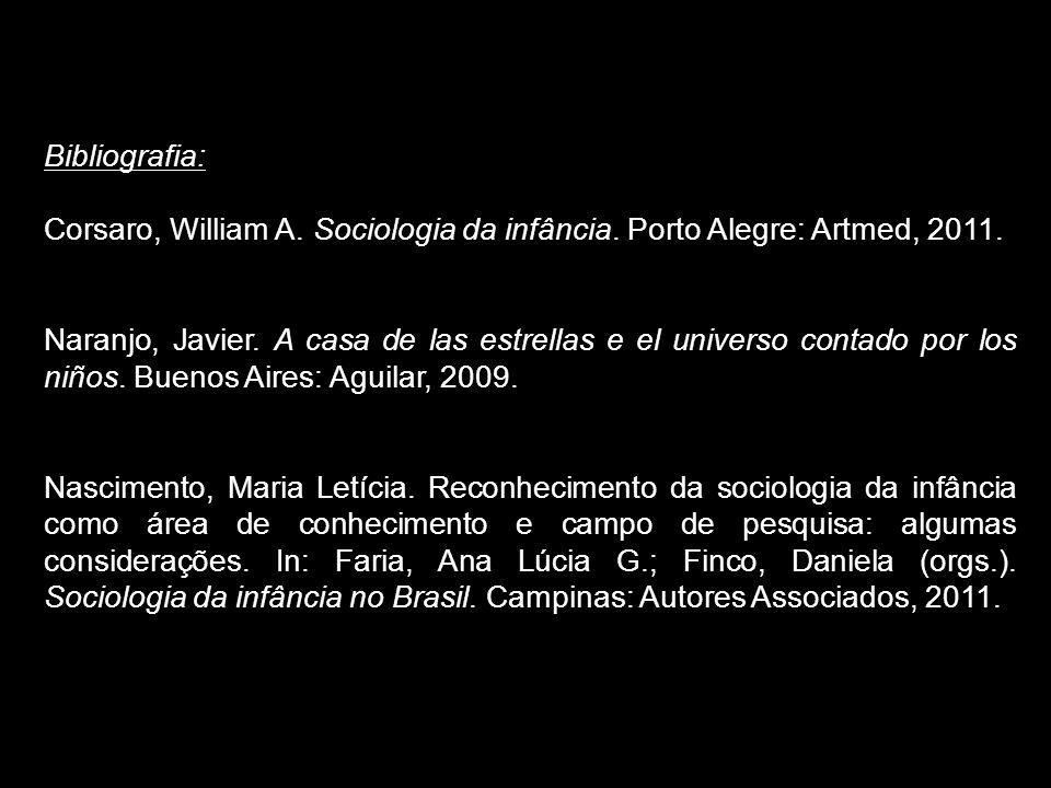 31/05/1331/05/13. Bibliografia: Corsaro, William A. Sociologia da infância. Porto Alegre: Artmed, 2011.