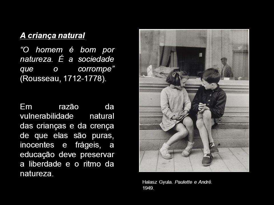 31/05/13 31/05/13. A criança natural. O homem é bom por natureza. É a sociedade que o corrompe (Rousseau, 1712-1778).