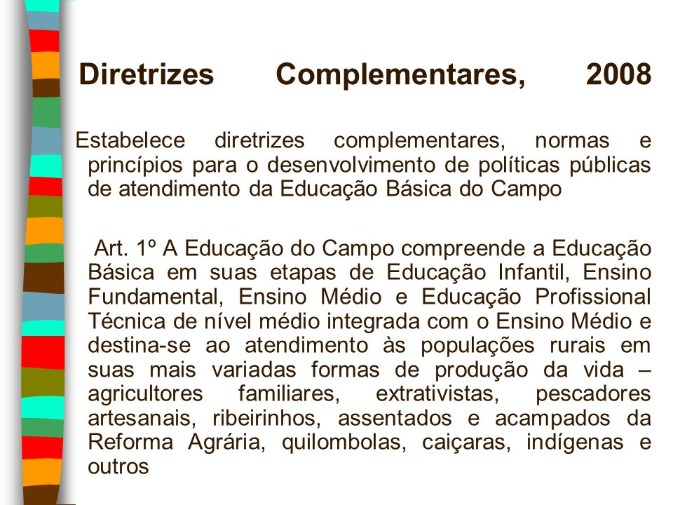 Diretrizes Complementares, 2008