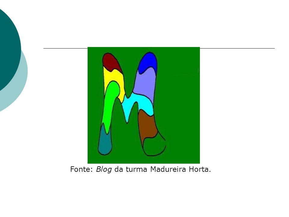 Fonte: Blog da turma Madureira Horta.