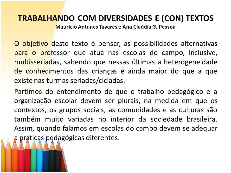 TRABALHANDO COM DIVERSIDADES E (CON) TEXTOS Maurício Antunes Tavares e Ana Claúdia G. Pessoa