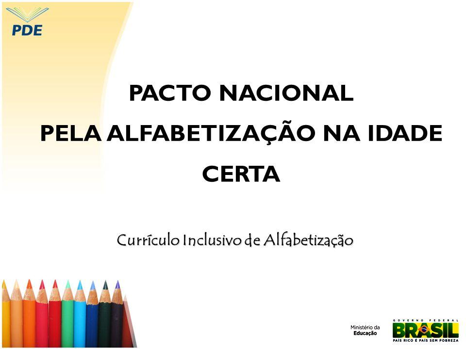 PELA ALFABETIZAÇÃO NA IDADE CERTA Currículo Inclusivo de Alfabetização