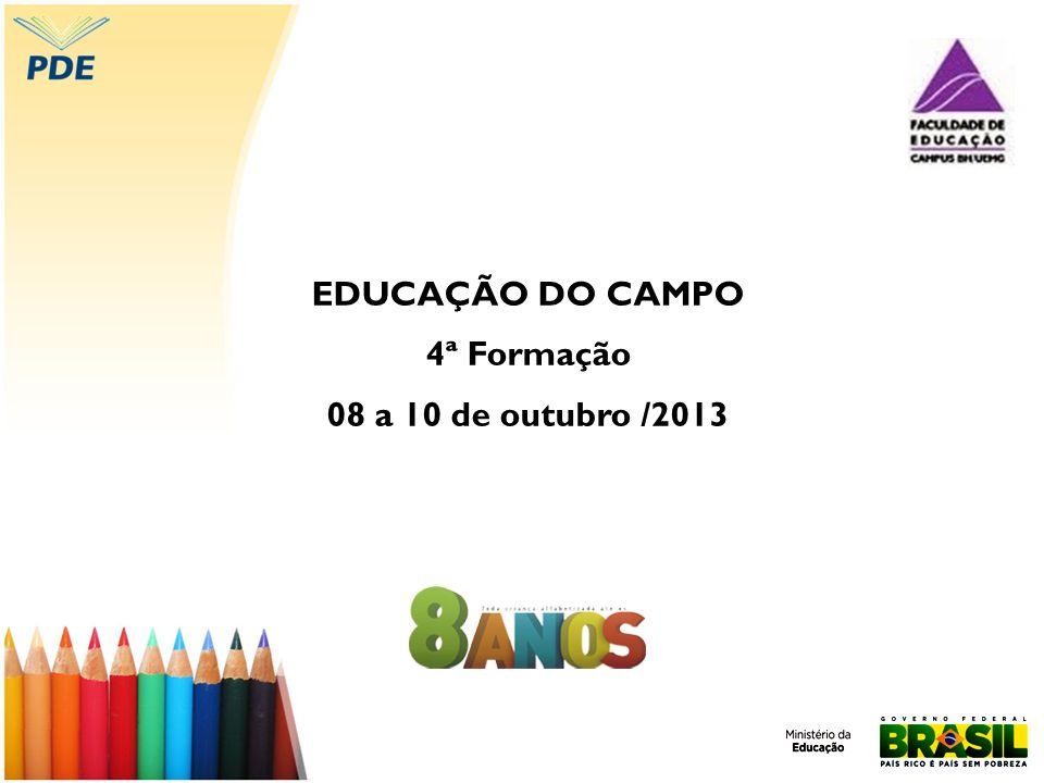 EDUCAÇÃO DO CAMPO 4ª Formação 08 a 10 de outubro /2013