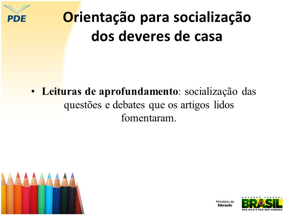 Orientação para socialização dos deveres de casa