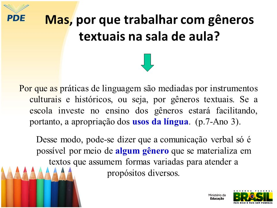 Mas, por que trabalhar com gêneros textuais na sala de aula