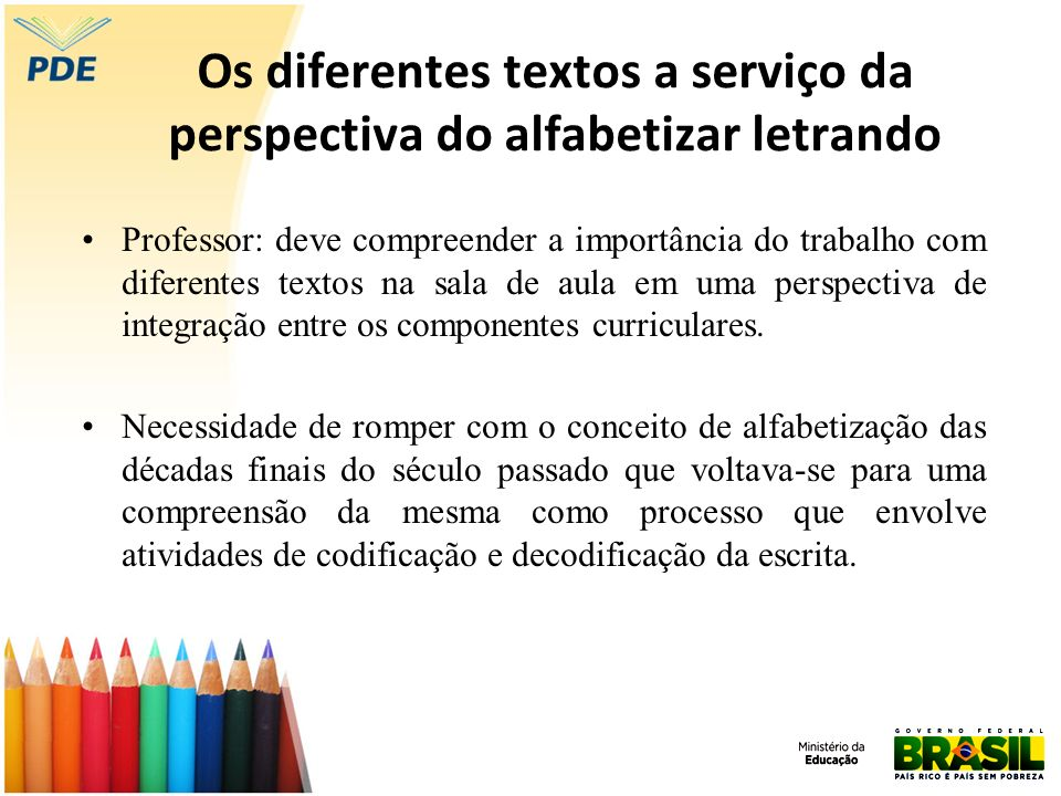Os diferentes textos a serviço da perspectiva do alfabetizar letrando
