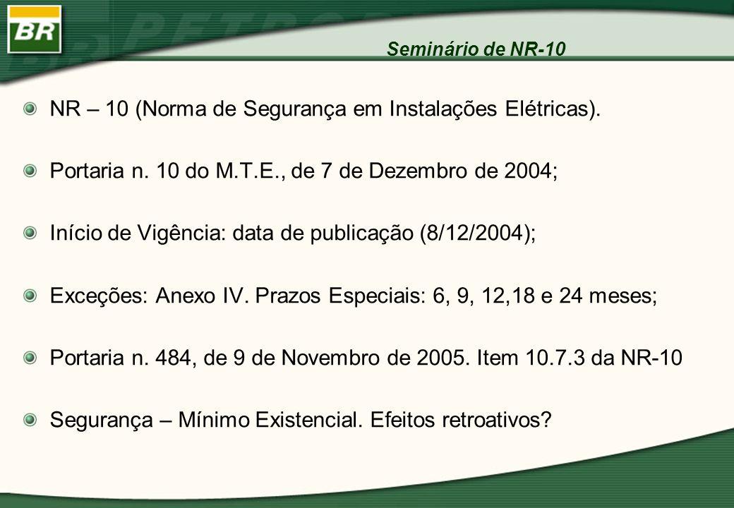 NR – 10 (Norma de Segurança em Instalações Elétricas).