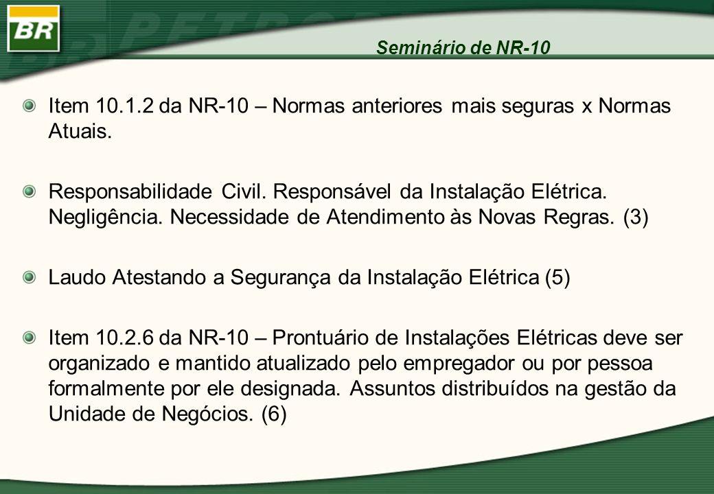 Item 10.1.2 da NR-10 – Normas anteriores mais seguras x Normas Atuais.