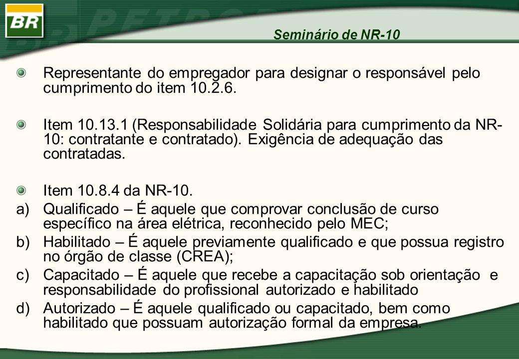 Seminário de NR-10Representante do empregador para designar o responsável pelo cumprimento do item 10.2.6.