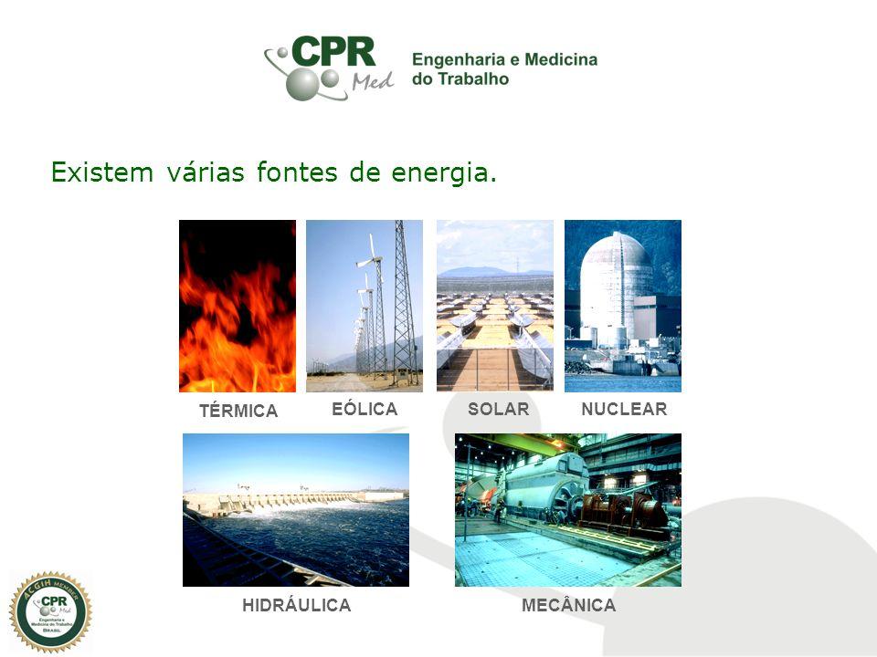 Existem várias fontes de energia.