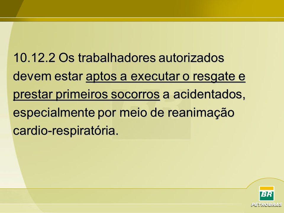 10.12.2 Os trabalhadores autorizados