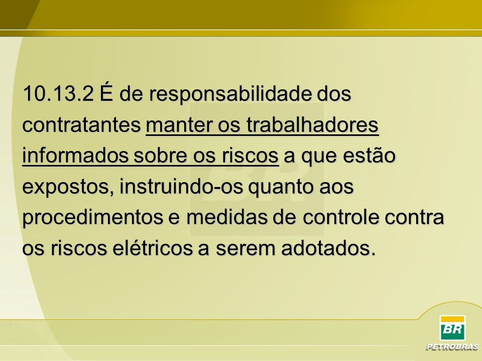 10.13.2 É de responsabilidade dos
