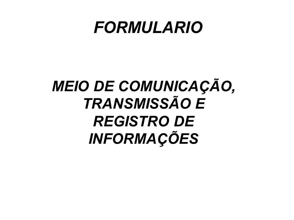 MEIO DE COMUNICAÇÃO, TRANSMISSÃO E REGISTRO DE INFORMAÇÕES